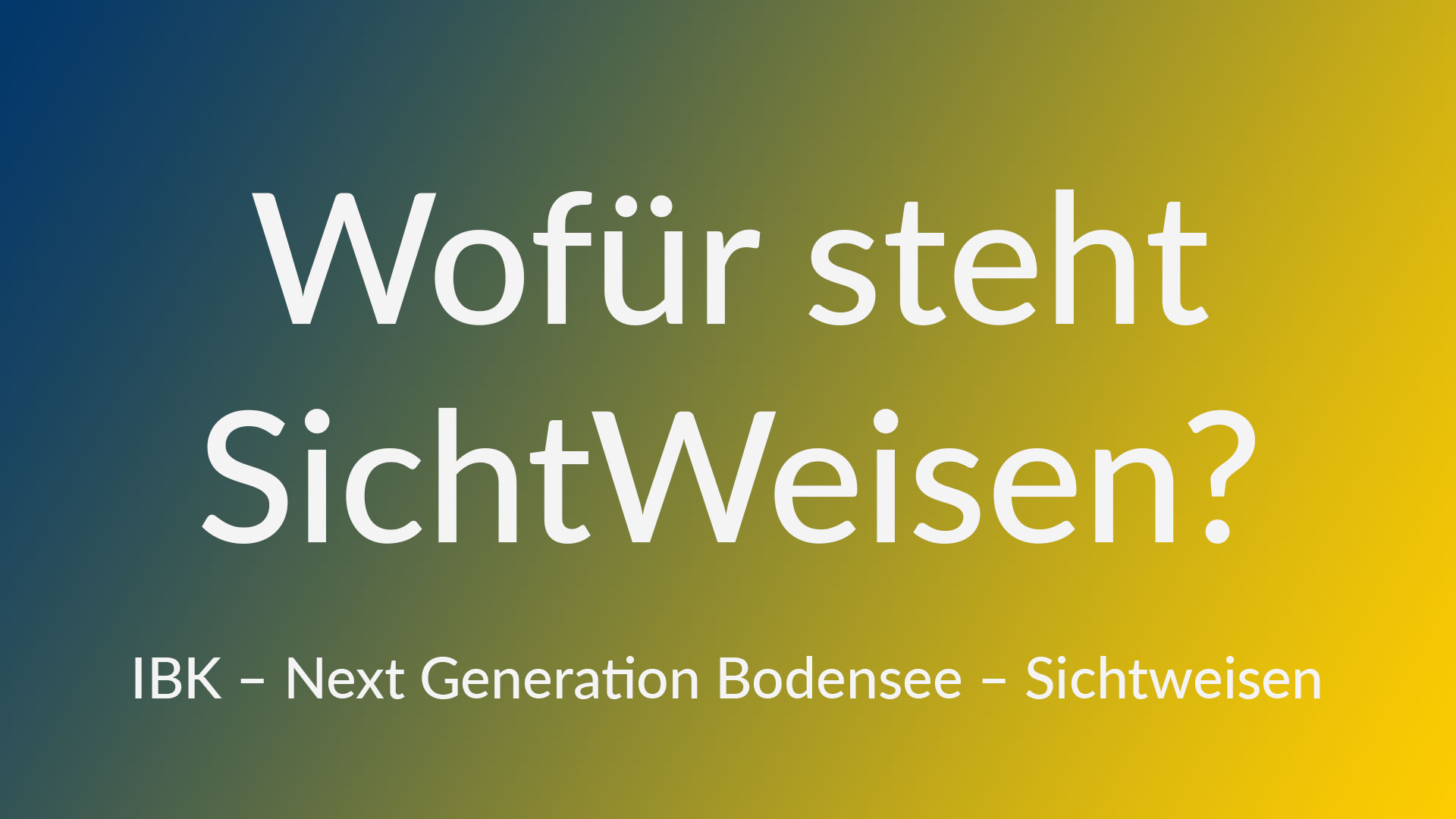 bild-wofuer-steht-sichtweisen-ibk-next-genration-bodensee.jpg